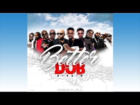 Better Dub Riddim Mix ★OCT 2017★Chris Martin,Romain Virgo,Mr G,Richie Stephens+More(Young Blood )