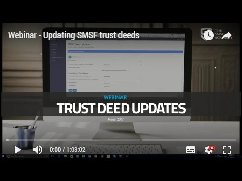 Webinar - Updating SMSF trust deeds