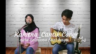 Kahitna Cantik cover