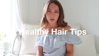 HOW TO GET HEALTHY HAIR  | Hair Growth Tips