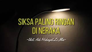 Download SIKSA PALING RINGAN DI NERAKA - UST.ADI HIDAYAT LC,MA|ceramah 1 menit|ceramah singkat|kajian singkat