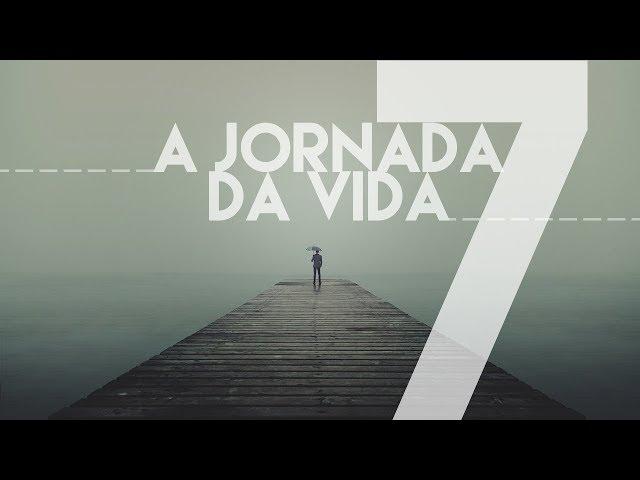 A JORNADA DA VIDA - 7 de 8 - Escolhendo os Companheiros