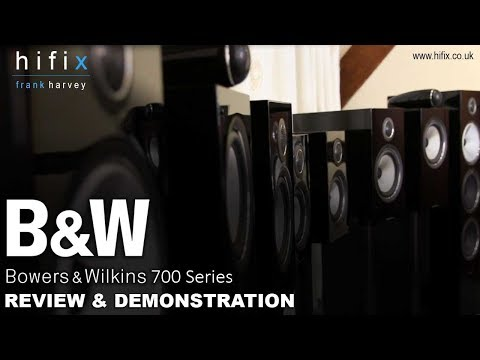 Bowers and Wilkins 700 Series Review and Demonstration