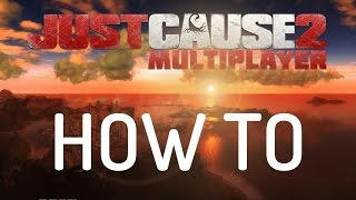 |2017|HOW TO : JUST CAUSE 2 MULTIPLAYER (Download & Setup)