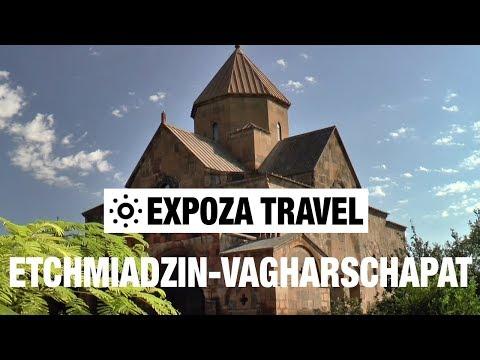 Etchmiadzin-Vagharschapat (Armenia) Vacation Travel Video Guide