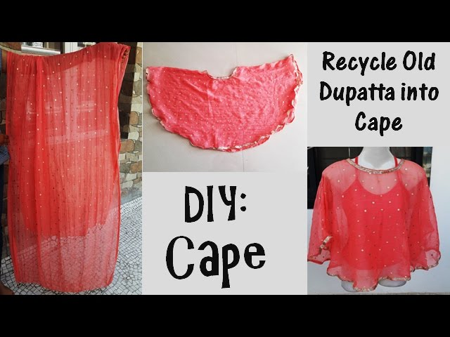 Recycle Your Old Dupatta into Cape, DIY Cape