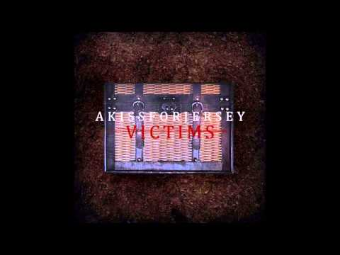 Akissforjersey - Victims (FULL ALBUM)