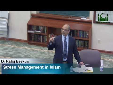 Stress Management is Islam - Dr Rafiq Beekun (4/14/2017)