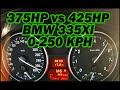 375HP vs 425HP BMW 335xi 0-250 km/h