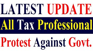 Extension of ITC/GST/LateFee/Amnesty/TaxAudit/ IncomeTax - All Tax Professional Protest Against Govt