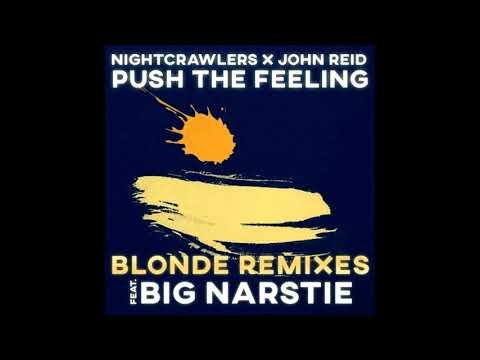Nightcrawlers X John Reid (feat. Big Narstie) - Push The Feeling (Blonde Dub) [2018]