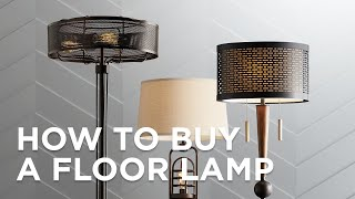 How to Buy a Floor Lamp - Buying Guide - Lamps Plus