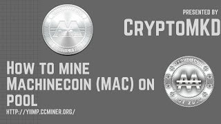 How to mine Machinecoin MAC on pool
