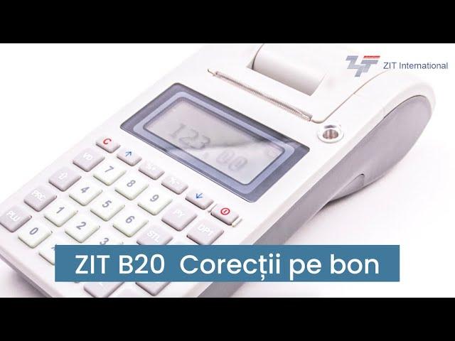 ZIT B20 - Corectii pe bon