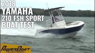 Yamaha210FSH: Boat Review