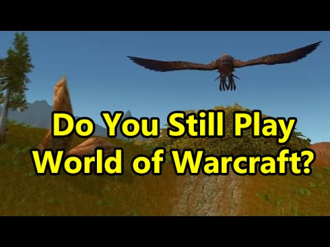 do you still play world of warcraft youtube