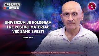 INTERVJU: Goran Mitić - Univerzum je hologram i ne postoji materija, već samo svest! (18.8.2019)