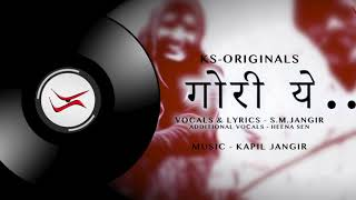 Gori Ye | Rajasthani Song | KS Originals | S.M. Jangir | Kapil Jangir