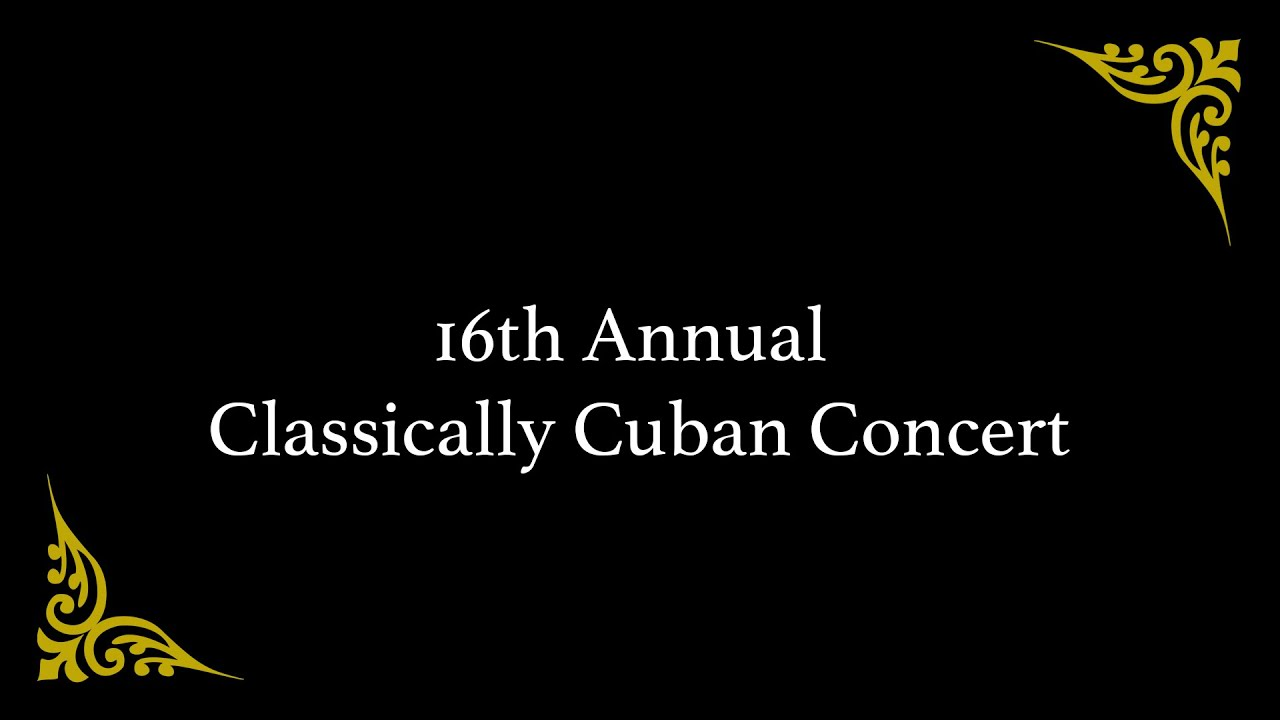 Download 16th Annual Classically Cuban Concert with Enrique Chia 2020