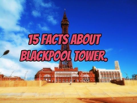 15 facts about Blackpool Tower.