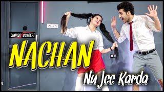 Nachan nu jee karda | Dance Cover | Pravesh & Atisha Choreography | Choreo N Concept