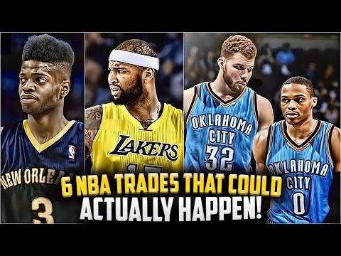 Top 6 NBA TRADES That Could Actually Happen THIS 2017 SEASON!