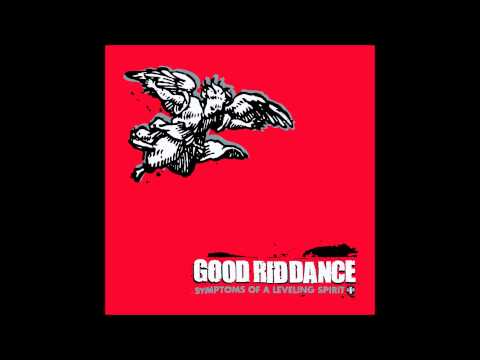 Good Riddance - Symptoms of a Leveling Spirit (Full album)