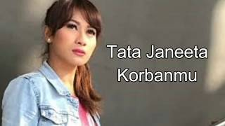 Download Mp3 Tata Janeeta - Korbanmu Lirik