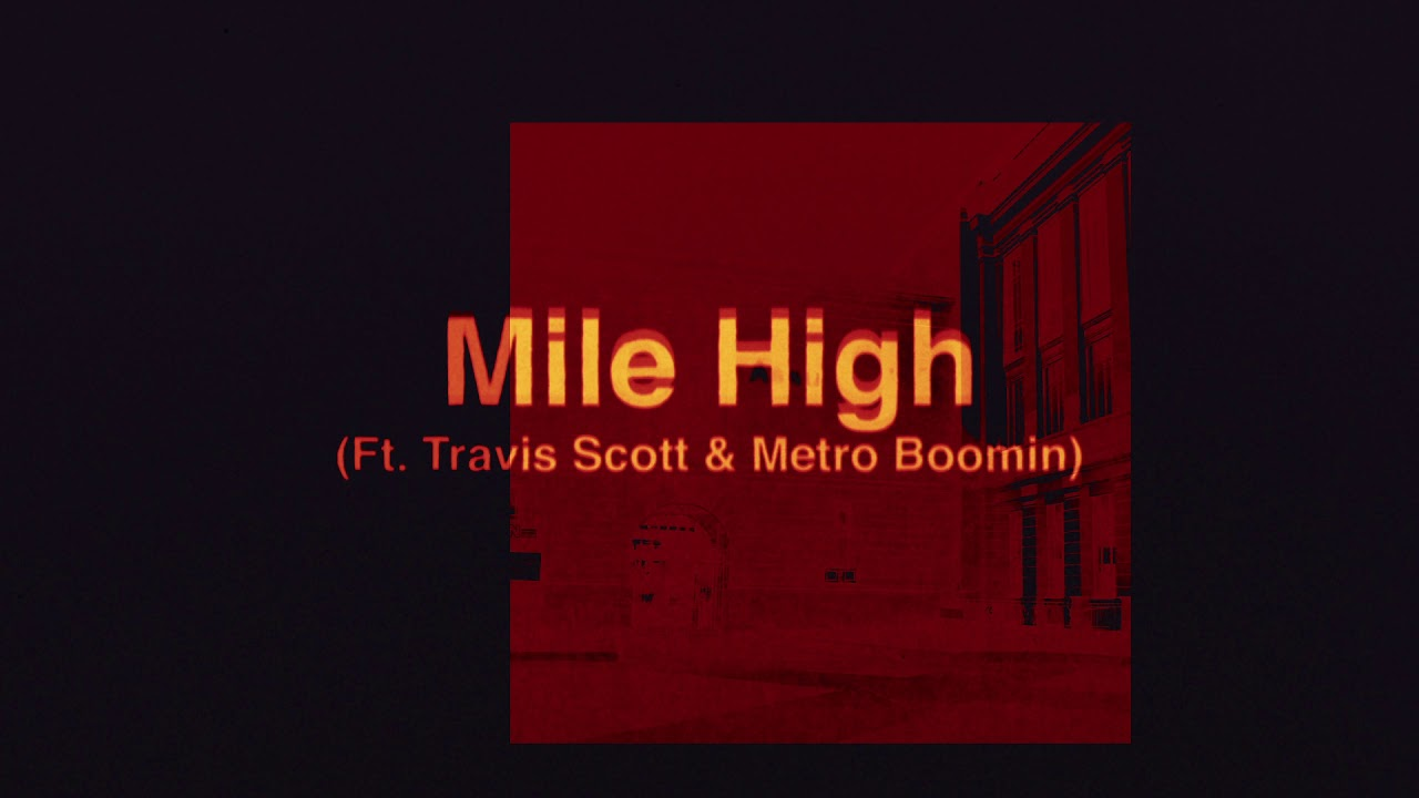 James Blake - Mile High feat  Travis Scott and Metro Boomin (Official Audio)