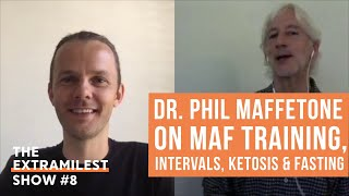 Dr Phil Maffetone on MAF Training with Low Heart Rate, Low Carb, Intervals, Ketosis, Fasting & more