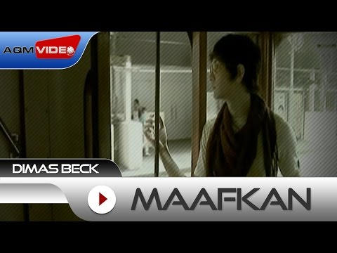Dimas Beck - Maafkan | Official Video