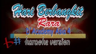 Hari Berbangkit-Rara-D'Academy Asia4-karaoke version(audio HD)