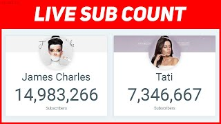 JAMES CHARLES VS TATI LIVE SUB COUNT