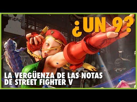 LA VERGÜENZA DE LAS NOTAS DE STREET FIGHTER V