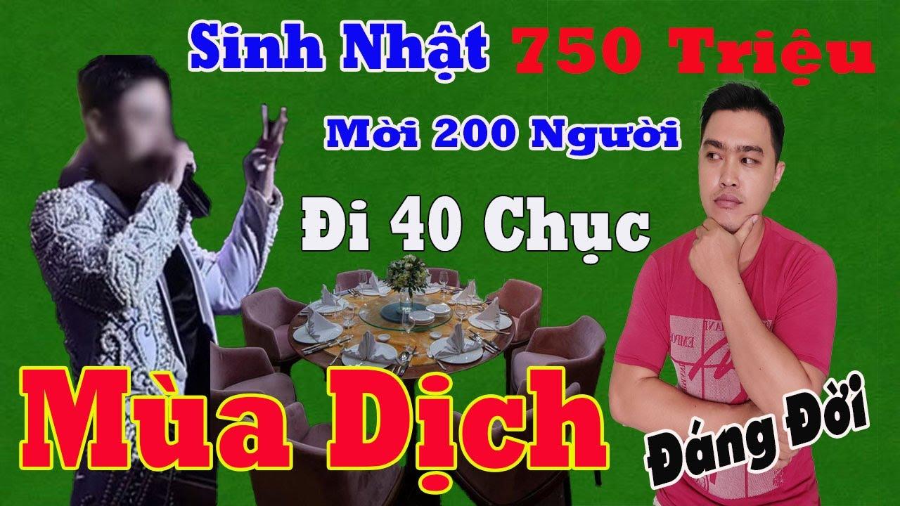 Nhạc Chế Nóng | Mùa Dịch Mà Tổ Chức Tiệc Sinh Nhật 750 Triệu | Mời 200 Người Đi 40 Người | Đáng Đời.