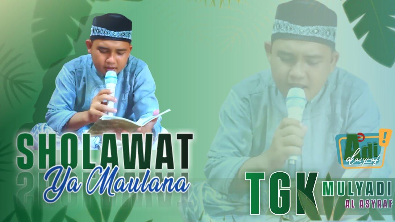SHOLAWAT YA MAULANA (Sholli Wasallim Ya Robbi) - Sholawat Bikin Adem Terbaru | TGK MULYADI