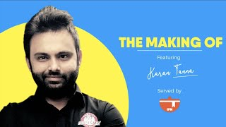 The Making Of (Ep 8) | Karan Tanna | Talking about Cloud Kitchens & Making Your Business Successful
