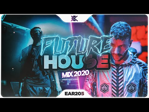 New Future House Mix 2020 ⚡ | Best Of Future House & Deep House |  EAR #205