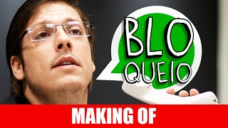 Vídeo - Bloqueio – Making Of