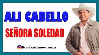 ALI CABELLO  SEÑORA SOLEDAD