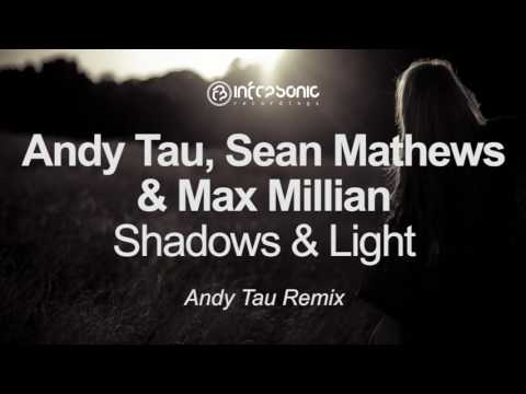 Andy Tau, Sean Mathews & Max Millian - Shadows & Light (Andy Tau Remix) [Infrasonic] OUT NOW!
