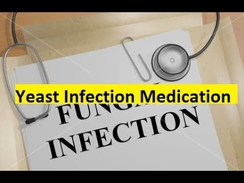 Yeast Infection Medication - How to Treat Yeast Infections