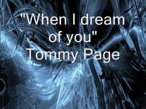 When i dream of youTommy Page