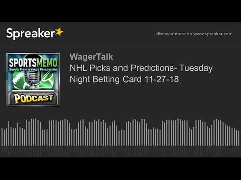 NHL Picks and Predictions - Tuesday Night Betting Card 11-27-18