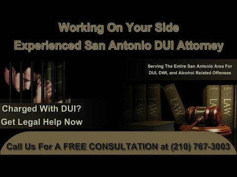 San Antonio DWI Attorney (210) 767-3003 - Top DUI Lawyer