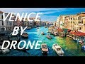 4K Venice Italy Trip with Drone (2018) | HD