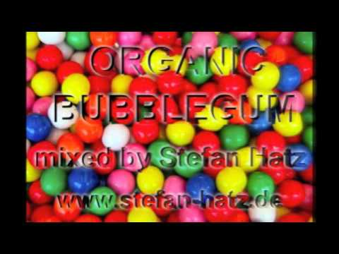 Organic Bubblegum Mixed By Stefan Hatz (October 2011 Promo Set) Minimal - TechHouse - Techno