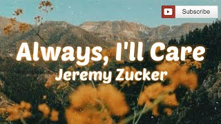 Gambar Always, I'll Care  Lyrics  - Jeremy Zucker
