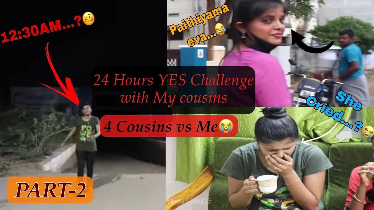 24hrs YES Challenge with my Cousins **PART-2** I Said YES to My Cousins For 24 Hrs|she cried😭|TAMIL