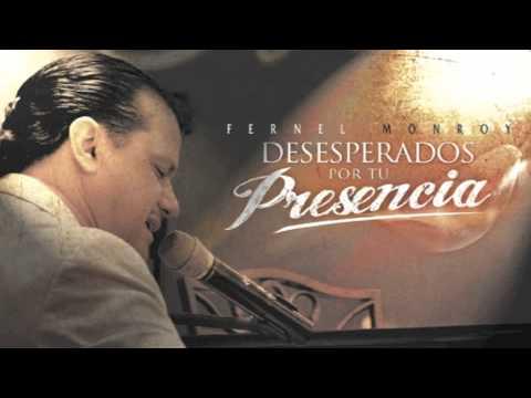 "Fernel Monroy - Te Necesito (Desesperados Por Tu Presencia) - ""Desesperados por Tu Presencia"""